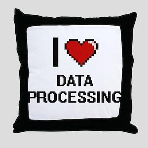I love Data Processing Throw Pillow