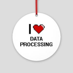 I love Data Processing Ornament (Round)