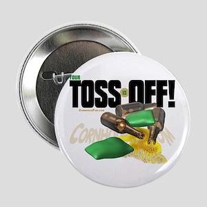 Toss Off! Button