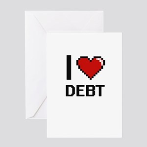 I love Debt Greeting Cards