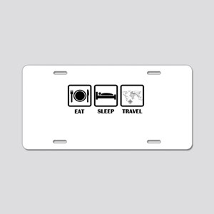 Eat Sleep Travel Aluminum License Plate