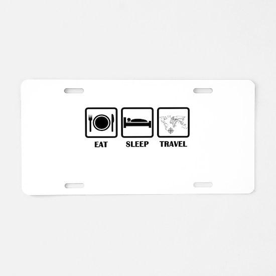 Eat Sleep Travel Aluminum License Plate