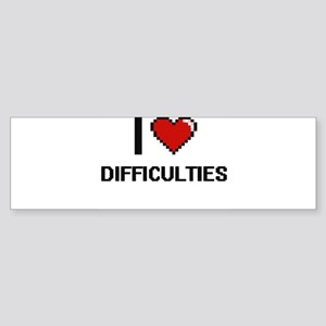 I love Difficulties Bumper Sticker