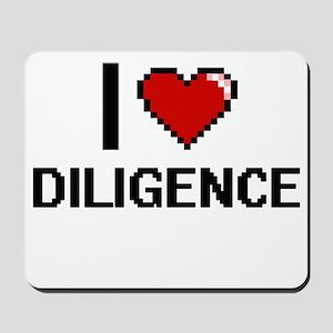 I love Diligence Mousepad