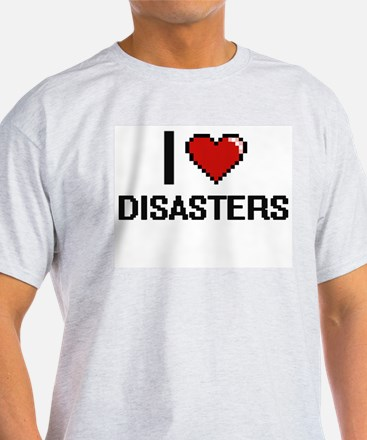 I love Disasters T-Shirt