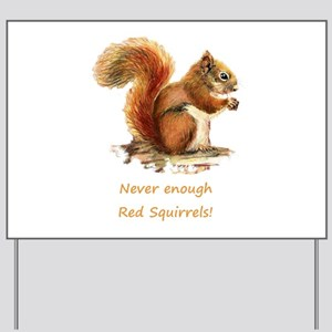 Never Enough Red Squirrels Fun Animal Quote Yard S