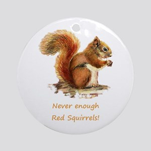 Never Enough Red Squirrels Fun Ornament (round)