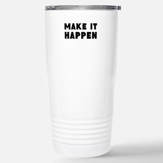 Make it happen Travel Mug