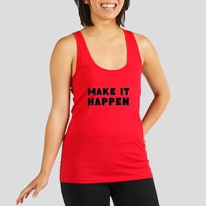 Make it happen Racerback Tank Top