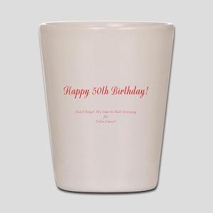 50th Birthday Get a Colonoscopy Stop Co Shot Glass