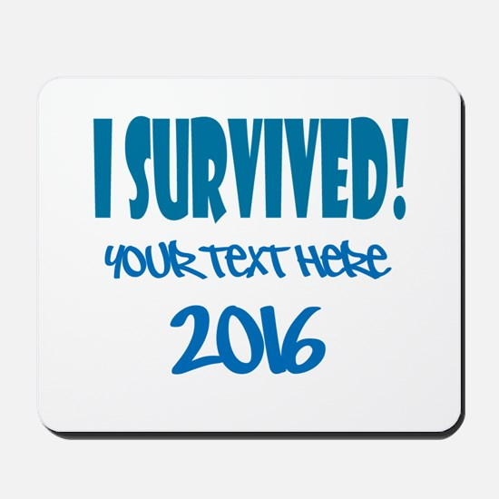 Custom I Survived Mousepad