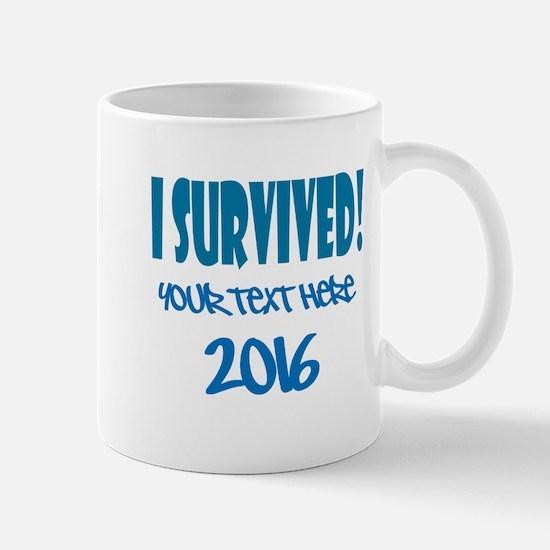 Custom I Survived Mug