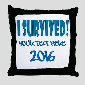 Custom I Survived Throw Pillow