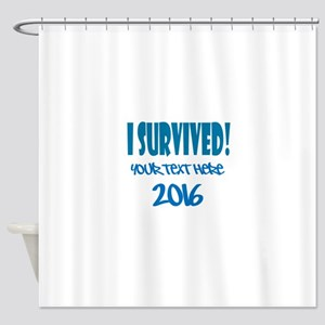 Custom I Survived Shower Curtain