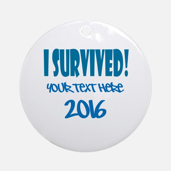Custom I Survived Ornament (Round)