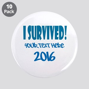 """Custom I Survived 3.5"""" Button (10 pack)"""