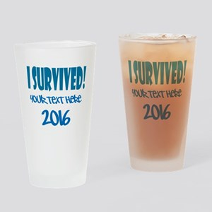Custom I Survived Drinking Glass