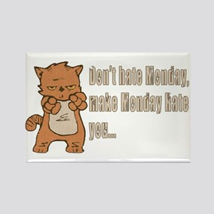 Don't hate Monday, make Monday hate you. Magnets