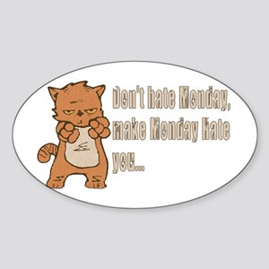 Don't hate Monday, make Monday hate you. Sticker