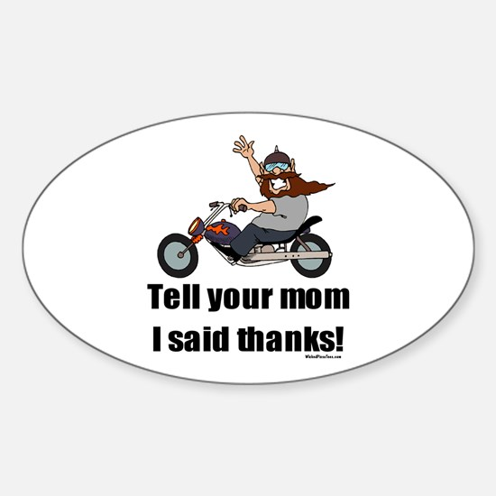 Tell Your Mom Thanks Oval Decal
