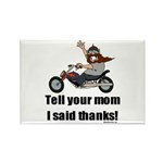 Tell Your Mom Thanks Rectangle Magnet (10 pack)