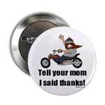 Tell Your Mom Thanks Button