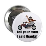 """Tell Your Mom Thanks 2.25"""" Button (10 pack)"""