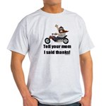 Tell Your Mom Thanks Light T-Shirt