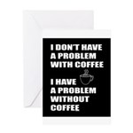 Coffee No Problem Greeting Cards