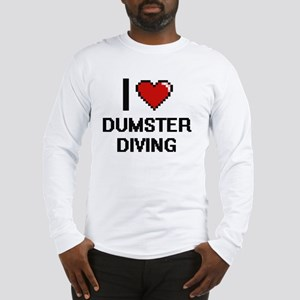 I love Dumster Diving Long Sleeve T-Shirt