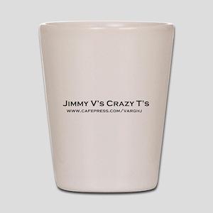 2-Jimmy V's Crazy T's Shot Glass
