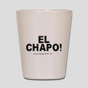 EL CHAPO - SHORTY! Shot Glass