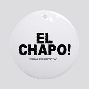 EL CHAPO - SHORTY! Ornament (Round)