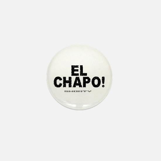 EL CHAPO - SHORTY! Mini Button