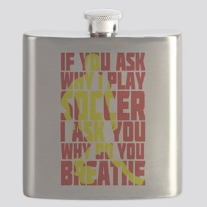 If You Ask Why I Play Soccer Flask