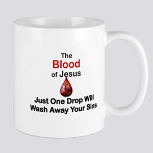 THE BLOOD OF JESUS, JUST ONE DROP WILL  Mug