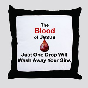 THE BLOOD OF JESUS, JUST ONE DROP WIL Throw Pillow