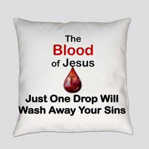 THE BLOOD OF JESUS, JUST ONE DROP  Everyday Pillow
