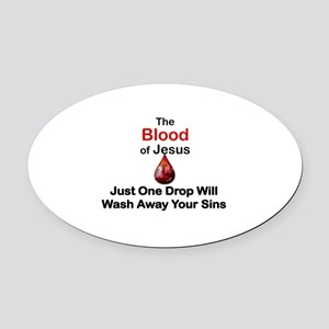 THE BLOOD OF JESUS, JUST ONE DROP  Oval Car Magnet