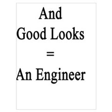 Brains Charm And Good Looks = An Engineer  Poster
