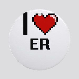 I love ER Ornament (Round)