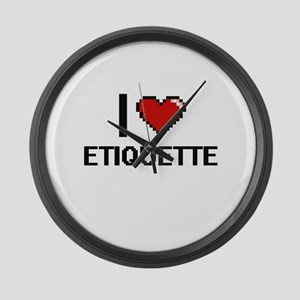 I love ETIQUETTE Large Wall Clock