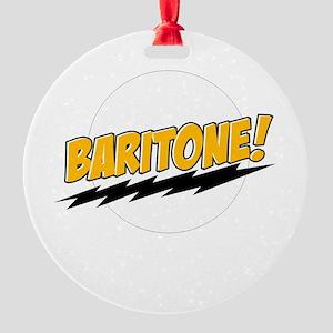 Baritone! Round Ornament