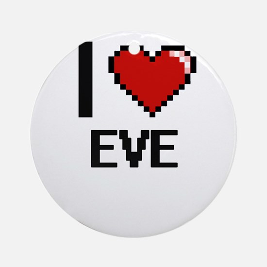 I love EVE Ornament (Round)
