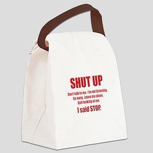 Shut Up Canvas Lunch Bag