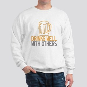 Drinks Well With Others Sweatshirt
