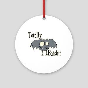 Totally Batshit Ornament (Round)