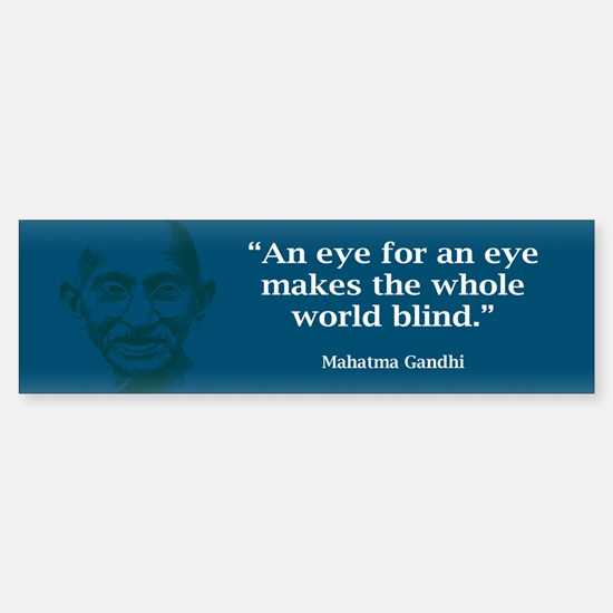 GANDHI - AN EYE FOR AN EYE Bumper Bumper Bumper Sticker