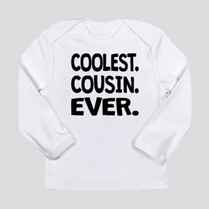 Coolest. Cousin. Ever. Long Sleeve T-Shirt