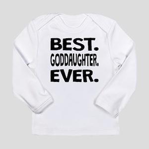 Best. Goddaughter. Ever. Long Sleeve T-Shirt